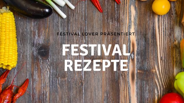 Die besten Festivalrezepte von Festival Lover