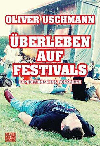 Überleben auf Festivals: Expeditionen ins Rockreich