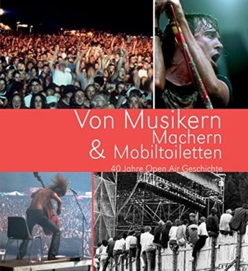 Von Musikern, Machern & Mobiltoiletten. 40 Jahre Open Air Geschichte -